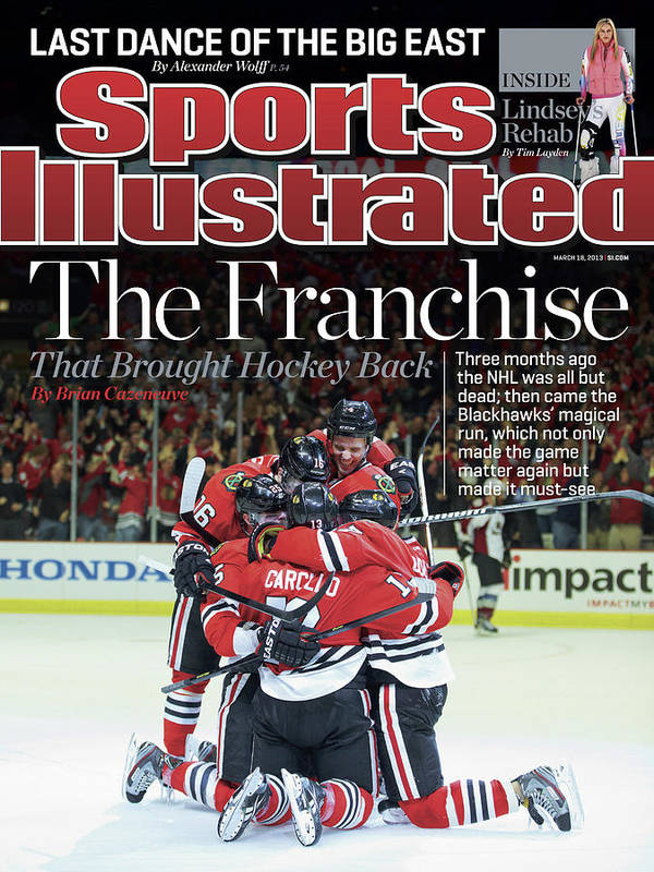 Magazine Cover Poster featuring the photograph Blackhawks The Franchise That Brought Hockey Back Sports Illustrated Cover by Sports Illustrated