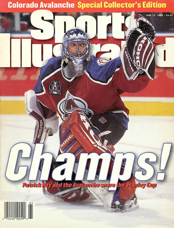 Magazine Cover Poster featuring the photograph Colorado Avalanche Goalie Patrick Roy, 1996 Nhl Stanley Cup Sports Illustrated Cover by Sports Illustrated