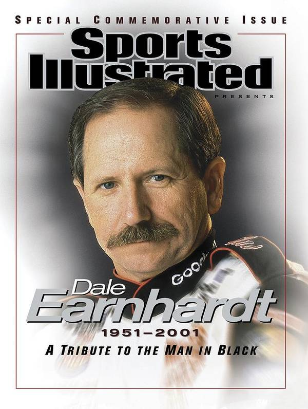 Magazine Cover Poster featuring the photograph Dale Earnhardt, 1951 - 2001 A Tribute To The Man In Black Sports Illustrated Cover by Sports Illustrated
