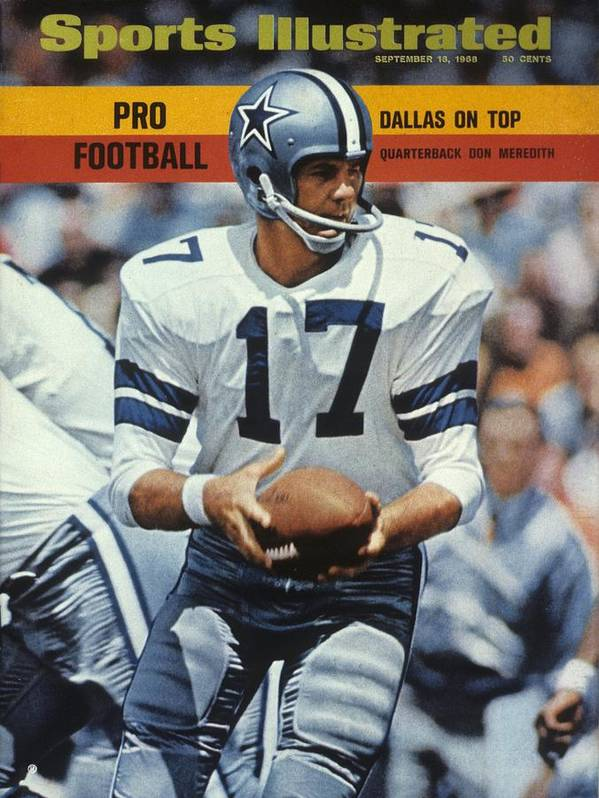 Magazine Cover Poster featuring the photograph Dallas Cowboys Qb Don Meredith... Sports Illustrated Cover by Sports Illustrated