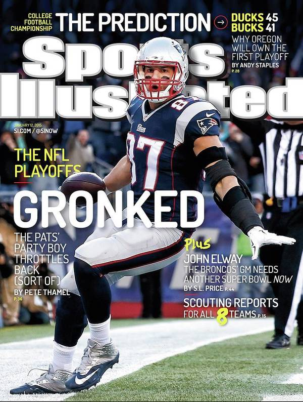 Magazine Cover Poster featuring the photograph Gronked The Pats Party Boy Throttles Back Sort Of. The Nfl Sports Illustrated Cover by Sports Illustrated