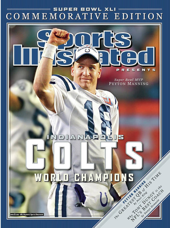 Indianapolis Colts Poster featuring the photograph Indianapolis Colts Qb Peyton Manning, Super Bowl Xli Sports Illustrated Cover by Sports Illustrated
