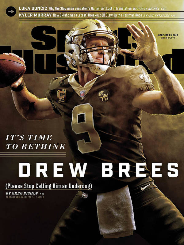 Magazine Cover Poster featuring the photograph Its Time To Rethink Drew Brees Please Stop Calling Him An Sports Illustrated Cover by Sports Illustrated
