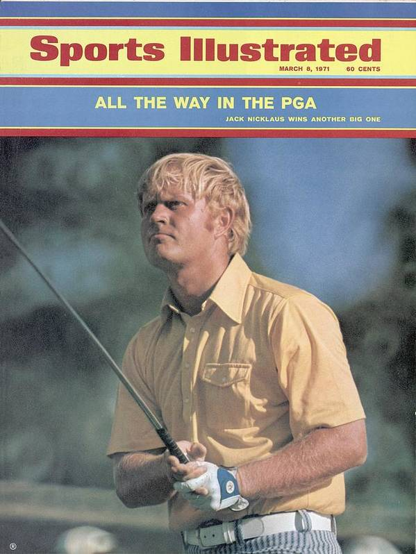 Magazine Cover Poster featuring the photograph Jack Nicklaus, 1971 Pga Championship Sports Illustrated Cover by Sports Illustrated