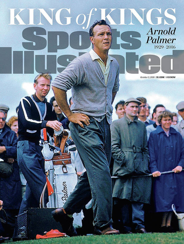 Magazine Cover Poster featuring the photograph King Of Kings Arnold Palmer, 1929 - 2016 Sports Illustrated Cover by Sports Illustrated