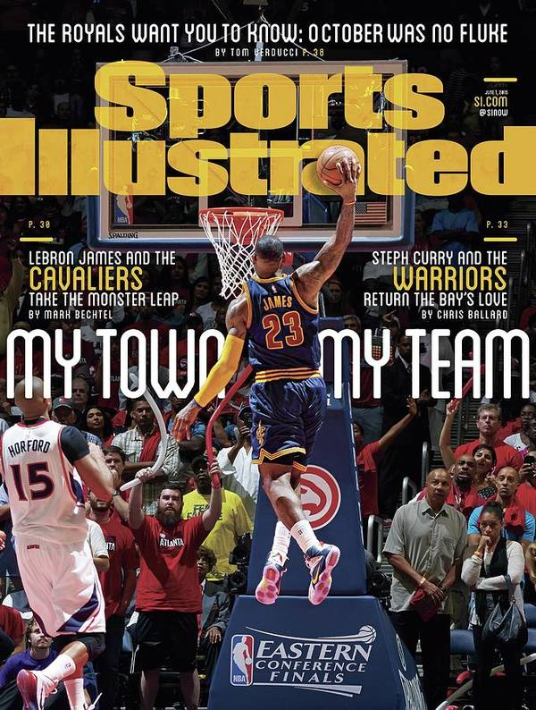 Atlanta Poster featuring the photograph My Town, My Team LeBron James And The Cavaliers Take The Sports Illustrated Cover by Sports Illustrated