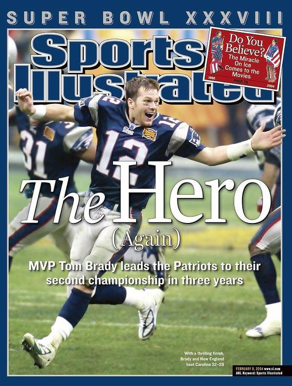 New England Patriots Poster featuring the photograph New England Patriots Qb Tom Brady, Super Bowl Xxxviii Sports Illustrated Cover by Sports Illustrated