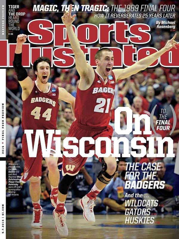 University Of Arizona Poster featuring the photograph On to The Final Four Wisconsin The Case For The Badgers Sports Illustrated Cover by Sports Illustrated