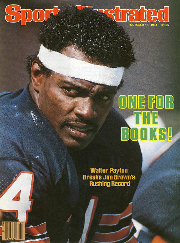 Magazine Cover Poster featuring the photograph One For The Books Walter Payton Breaks Jim Browns Rushing Sports Illustrated Cover by Sports Illustrated
