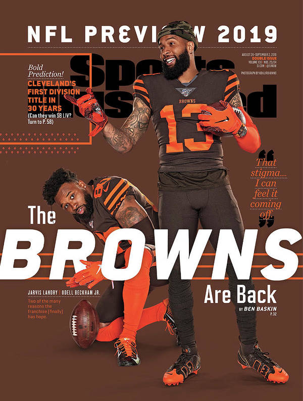 Magazine Cover Poster featuring the photograph The Browns Are Back 2019 Nfl Season Preview Sports Illustrated Cover by Sports Illustrated