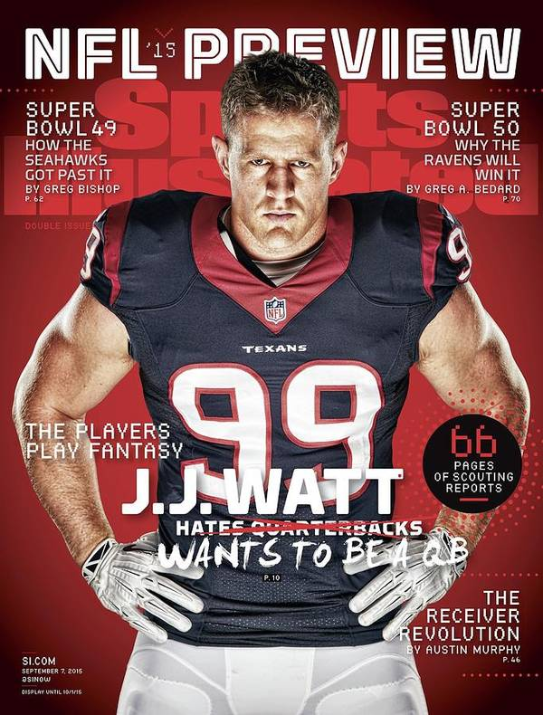 Magazine Cover Poster featuring the photograph The Players Play Fantasy J.j. Watt Wants To Be A Qb, 2015 Sports Illustrated Cover by Sports Illustrated
