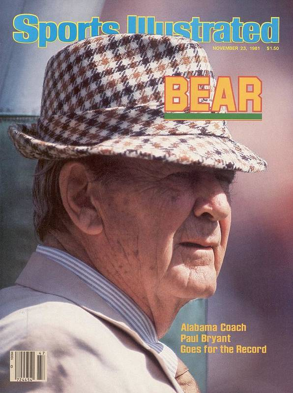 Magazine Cover Poster featuring the photograph University Of Alabama Coach Paul Bear Bryant Sports Illustrated Cover by Sports Illustrated