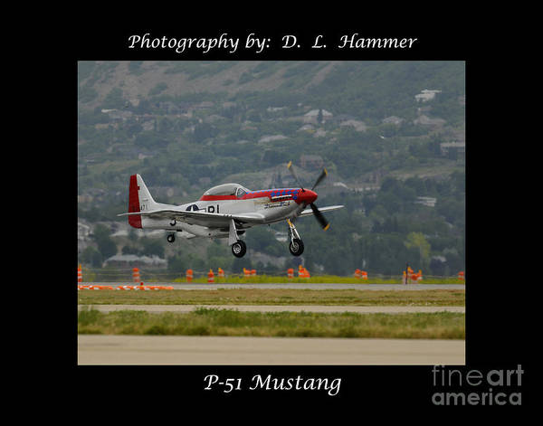 Vehicles Poster featuring the photograph P-51 Mustang by Dennis Hammer