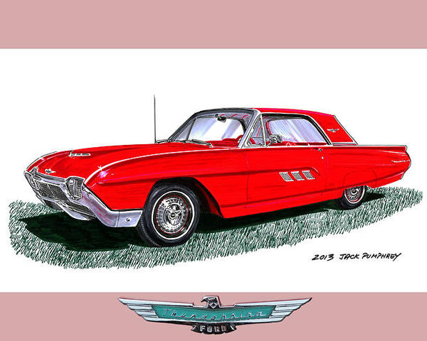 The 1963 Ford Thunderbird Is An American Automotive Icon First Introduced In 1955 Poster featuring the painting 1963 Ford Thunderbird by Jack Pumphrey