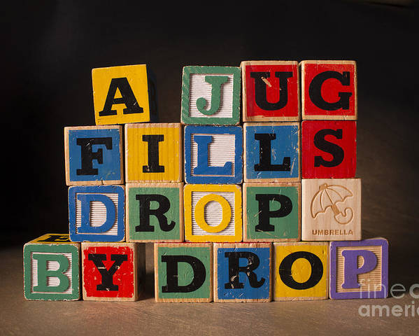 A Jug Fills Drop By Drop Poster featuring the photograph A Jug Fills Drop By Drop by Art Whitton