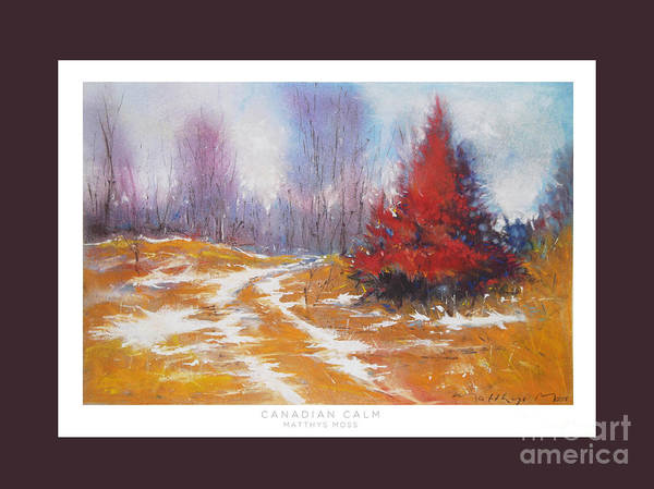 Most Beautiful Snow Fall Scenery Painting Poster featuring the pastel Canadian Calm by Matthys Moss