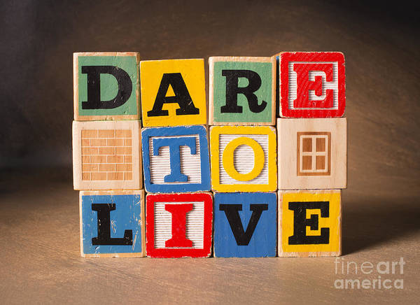 Dare To Live Poster featuring the photograph Dare To Live by Art Whitton
