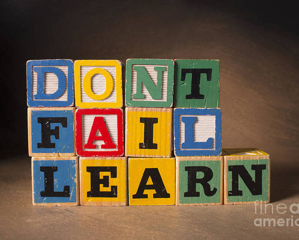 Don't Fail Learn Poster featuring the photograph Dont Fail Learn by Art Whitton