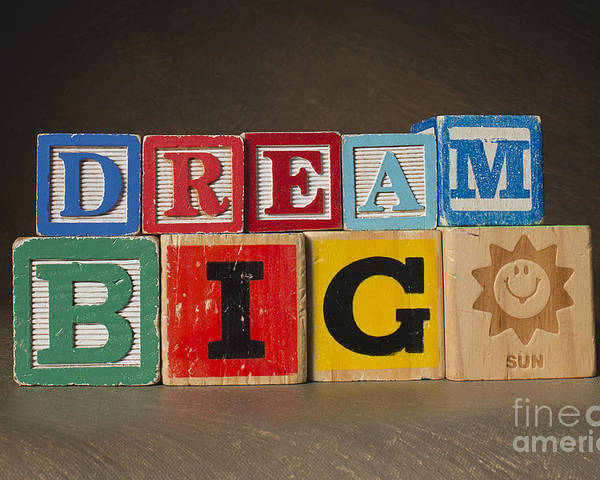 Dream Big Poster featuring the photograph Dream Big by Art Whitton