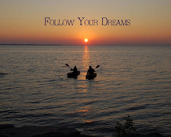 Follow Your Dreams Poster featuring the photograph Follow Your Dreams by Aimee L Maher Photography and Art Visit ALMGallerydotcom
