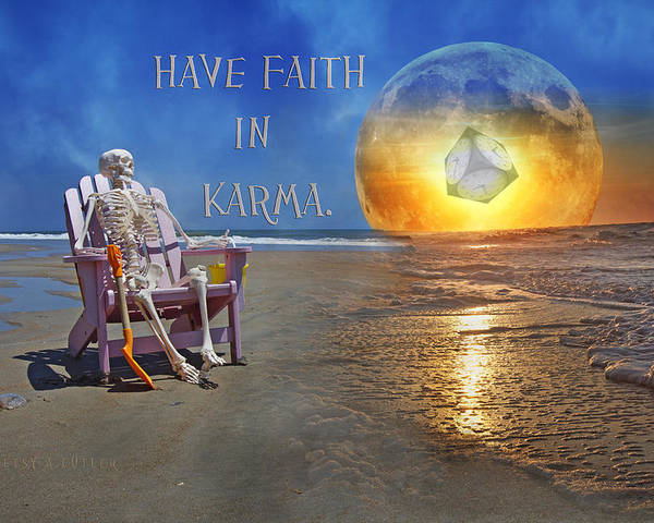 Karma Poster featuring the mixed media Have Faith In Karma by Betsy Knapp