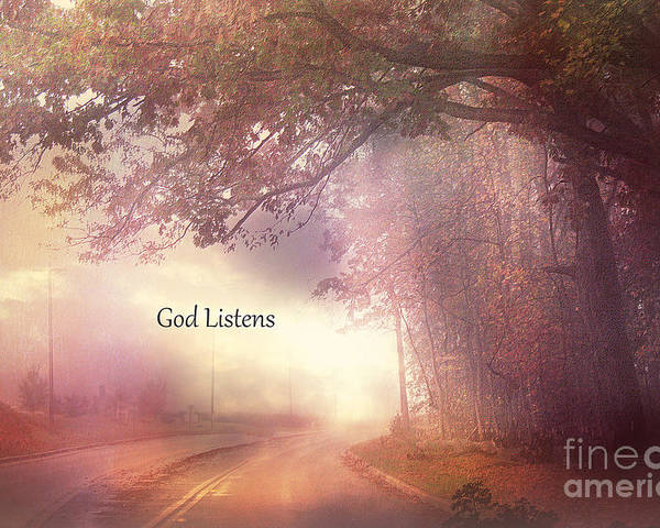 Inspirational Nature Fine Art Poster featuring the photograph Inspirational Nature Landscape - God Listens - Dreamy Ethereal Spiritual And Religious Nature Photo by Kathy Fornal