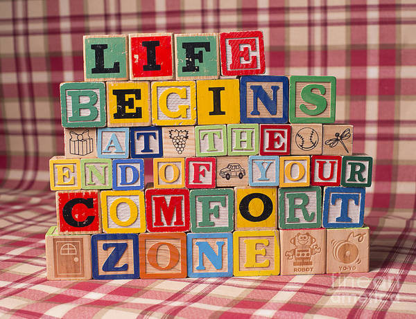 Life Begins At The End Of Your Comfort Zone - Neale Donald Walsch Poster featuring the photograph Life Begins At The End Of Your Comfort Zone by Art Whitton