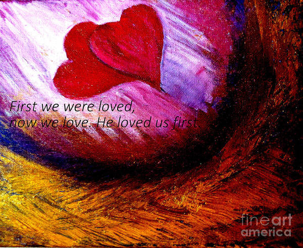 First We Were Loved Poster featuring the painting Love Of The Lord by Amanda Dinan