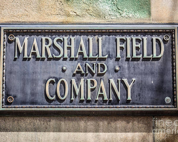 America Poster featuring the photograph Marshall Field And Company Sign In Chicago by Paul Velgos