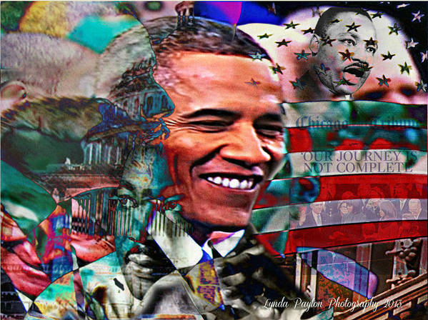 Barack Obama Prints Poster featuring the mixed media Our Journey Is Not Complete by Lynda Payton
