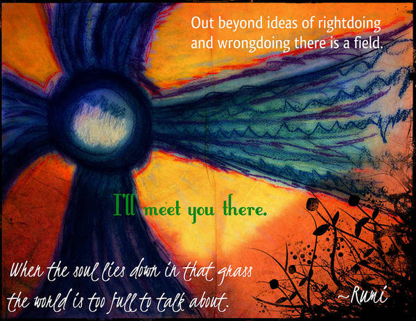 Rumi Poster featuring the digital art Out Beyond Ideas by Catherine McCoy