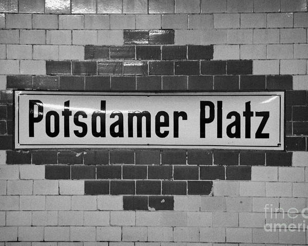 Berlin Poster featuring the photograph Potsdamer Platz Berlin U-bahn Underground Railway Station Name Plate Germany by Joe Fox