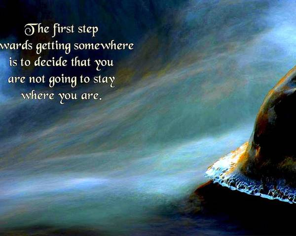 Quotation Poster featuring the photograph The First Step by Mike Flynn