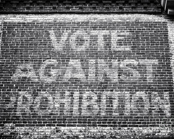 Vote Against Prohibition Poster featuring the photograph Vote Against Prohibition I by John Rizzuto