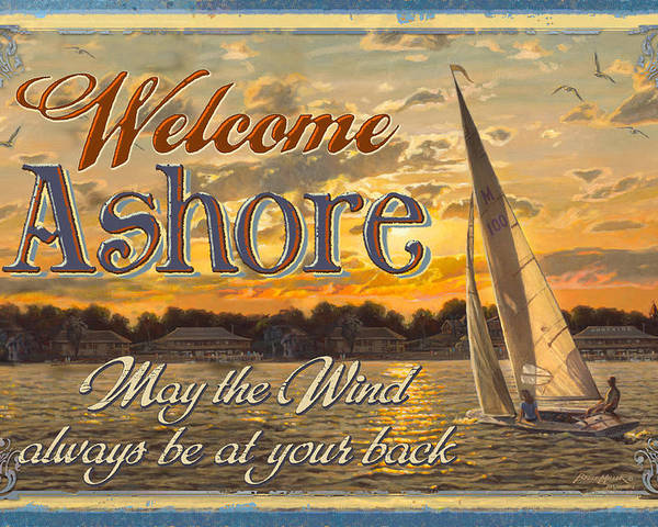 Bruce Miller Poster featuring the painting Welcome Ashore Sign by JQ Licensing