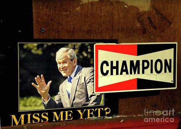 George Bush Poster featuring the photograph Champ Not Villain by Joe Jake Pratt