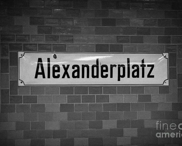 Berlin Poster featuring the photograph Alexanderplatz Berlin U-bahn Underground Railway Station Name Plates Germany by Joe Fox