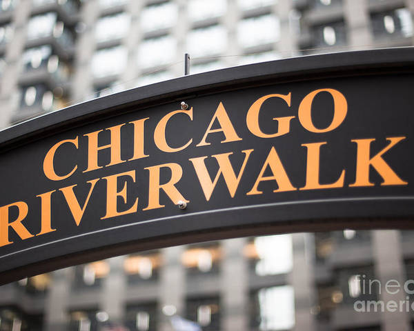 Chicago Poster featuring the photograph Chicago Riverwalk Sign by Paul Velgos
