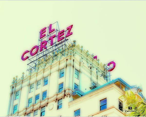 El Cortez Poster featuring the photograph El Cortez San Diego by Russ Harris