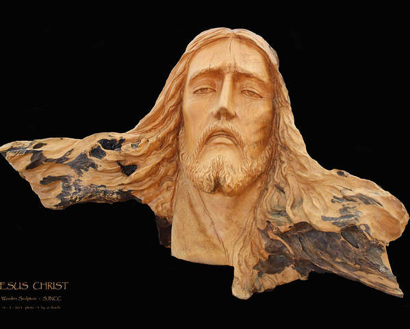 Jesus Poster featuring the sculpture Jesus Christ Wooden Sculpture - Four by Carl Deaville
