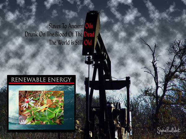 Oil Poster featuring the photograph Oil Is The Blood Of The Dead by Stephen Paul West