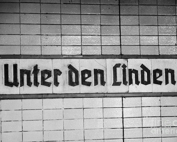 Berlin Poster featuring the photograph original 1930s Unter den Linden Berlin U-bahn underground railway station name plate berlin germany by Joe Fox
