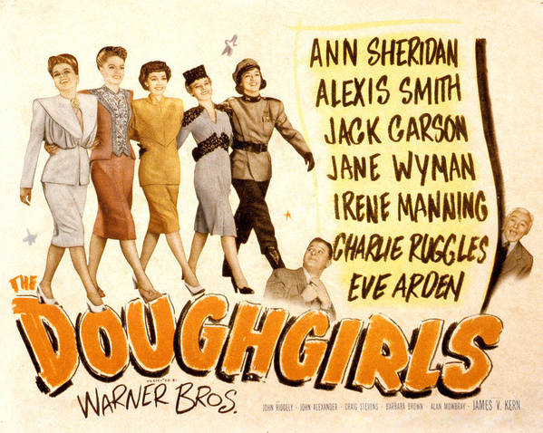 1940s Movies Poster featuring the photograph The Doughgirls, Ann Sheridan, Alexis by Everett