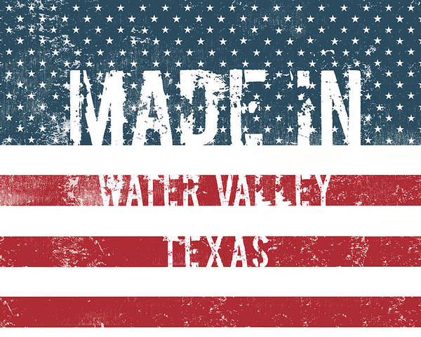 Water Valley Poster featuring the digital art Made In Water Valley, Texas by Tinto Designs