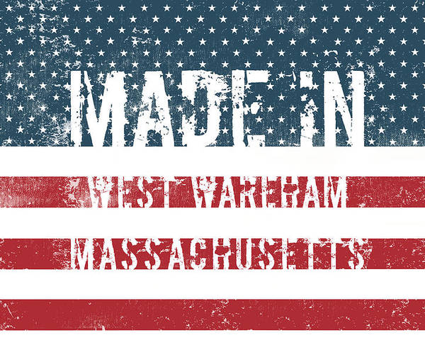 West Wareham Poster featuring the digital art Made In West Wareham, Massachusetts by Tinto Designs
