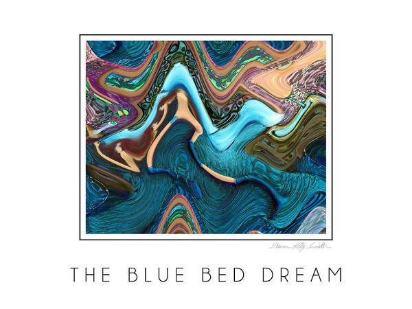 Poster featuring the digital art The Blue Bed Dream by Steven Kelly Smith