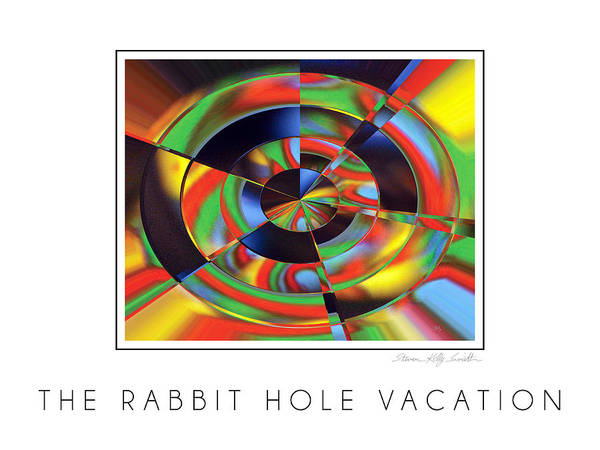 Poster featuring the digital art The Rabbit Hole Vacation by Steven Kelly Smith
