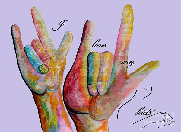 American Sign Language Poster featuring the painting Asl I Love My Kids by Eloise Schneider Mote