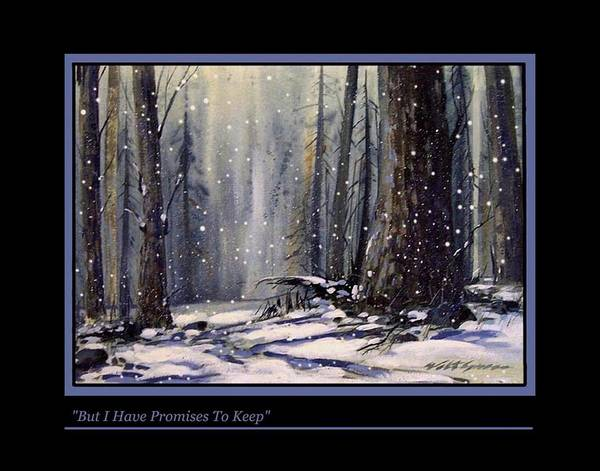 Landscape Deep Woods In Snow Poster featuring the painting But I Have Promises To Keep by Walt Green