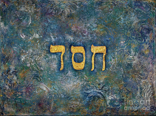 Chesed Loving Kindness Poster featuring the painting Chesed Loving Kindness by Deborah Montana